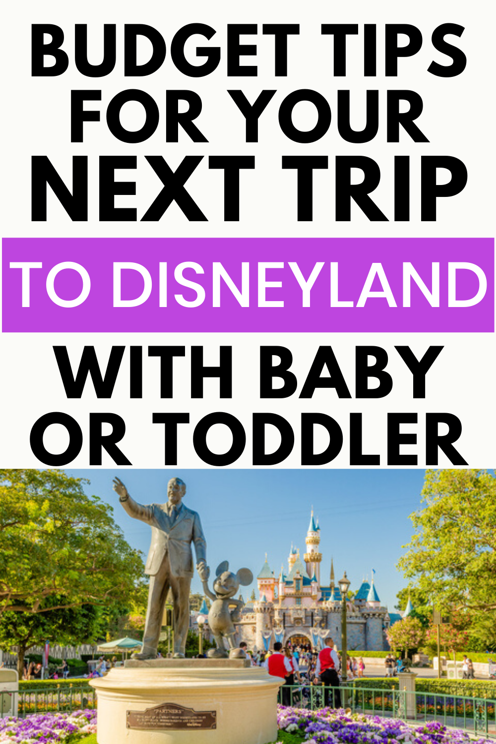 How to Save on your Disneyland Trip with young kids