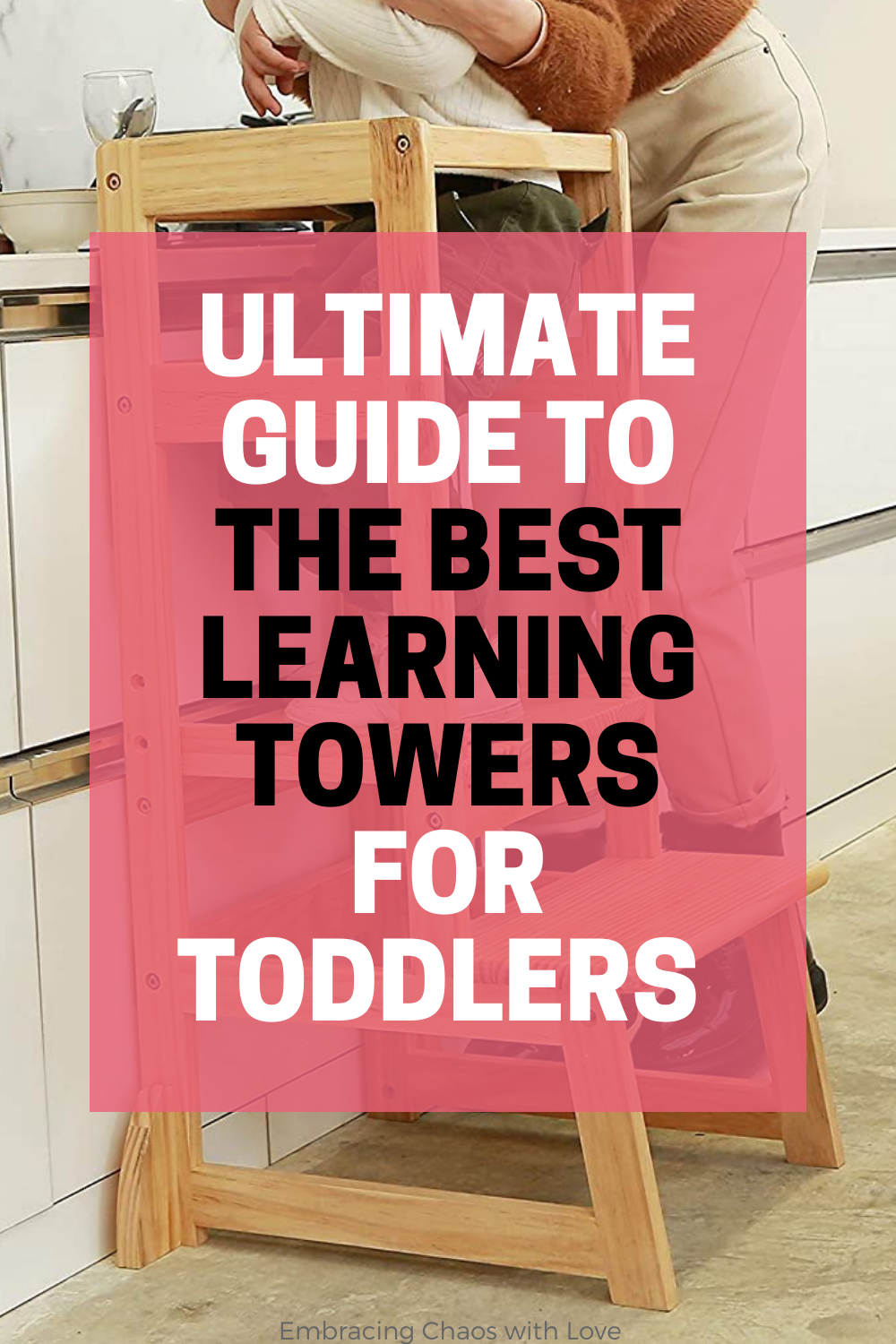 The Best Learning Towers for Toddlers